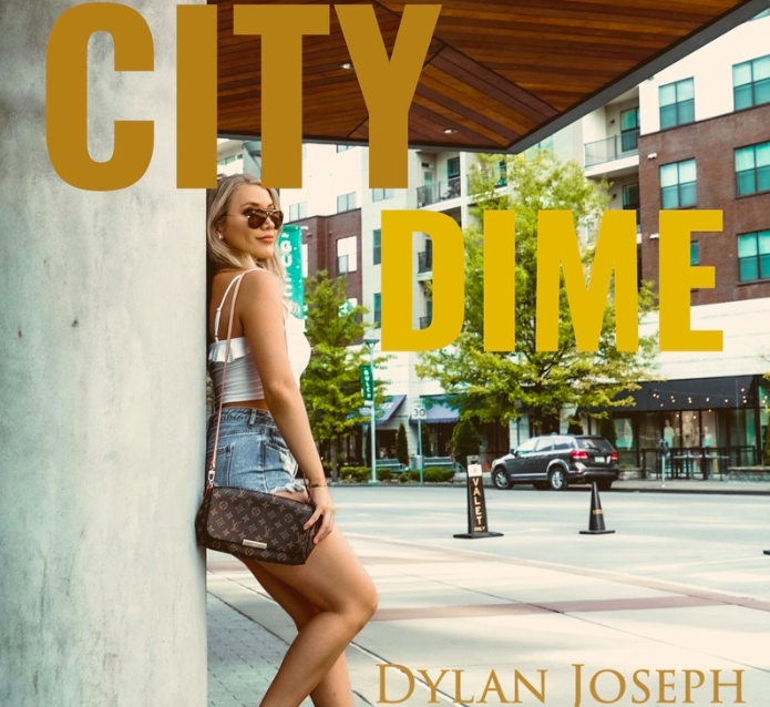"Dylan Joseph's New Single ""City Dime"" Brings A Maximum Dose Of Fun Vibes"