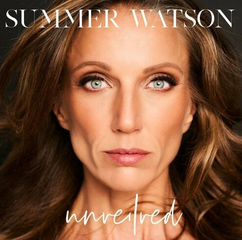 "Classical Crossover Icon Summer Watson Releases Latest Single ""Unveiled"""